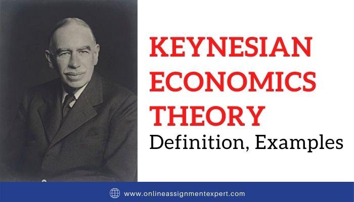 Keynesian Economics Theory: Definition, Examples