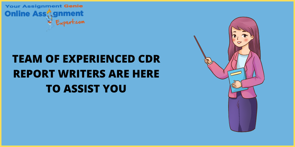 Team Of Experienced CDR Report Writers Are Here To Assist You!