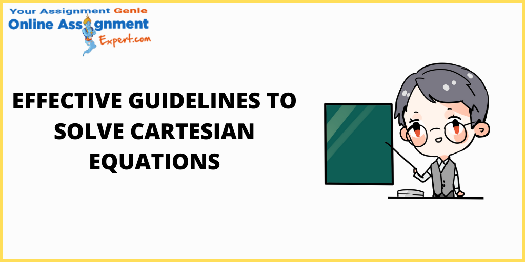 Effective Guidelines to Solve Cartesian Equations