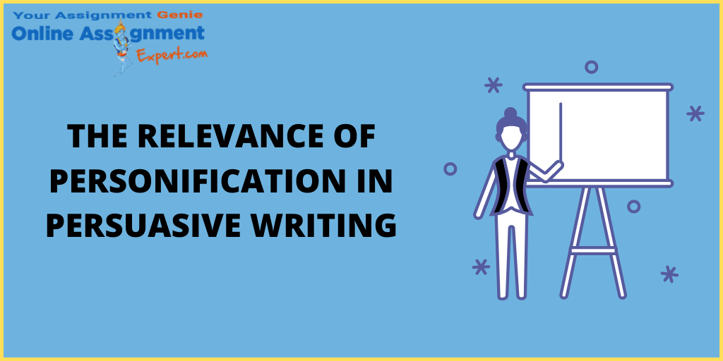 The Relevance of Personification in Persuasive Writing